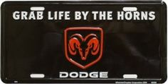 Dodge Grab Life by the Horns Novelty Vanity Metal License Plate Tag Sign 2661