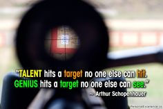 """Talent hits a target no one else can hit. Genius hits a target no one else can see."" ~ Arthur Schopenhauer #inspirational #quotes #ability #learning #growth"