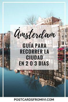 Qué ver en Amsterdam en 2 días - Postcards From IvI Amsterdam City, Amsterdam Travel, Travel Guides, Travel Tips, Places To Travel, Places To Visit, Eurotrip, Train Travel, Amazing Destinations