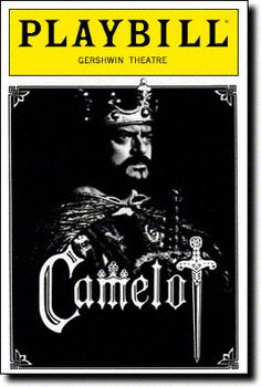 Camelot Playbill Covers on Broadway - Information, Cast, Crew, Synopsis and Photos - Playbill Vault