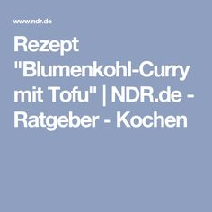"Rezept ""Blumenkohl-Curry mit Tofu"" | NDR.de - Ratgeber - Kochen Tofu, Curried Cauliflower, Easy Meals, Kochen, Recipies"