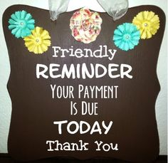 Reminder Payment Due Sign - Perfect for Daycares, Preschools, Private Schools, Management Offices  More! Order yours today from ShambalenaSigns.com