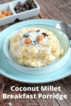 Coconut Millet Breakfast Porridge, the perfect breakfast to start the day off right. This gluten free grain is both nutrient loaded and filling. The addition of coconut milk makes this a creamy breakfast bowl. via @http://www.pinterest.com/createkidsclub