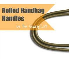 Update your next handbag project with rolled handles. Easy DIY The Sewing Loft