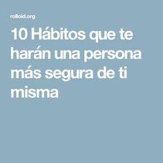 10 Hábitos que te harán una persona más segura de ti misma