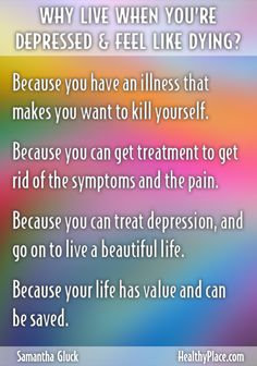 A list of reasons why you may feel like dying plus how depression creates suicidal thoughts. Mental Health First Aid, Mental Illness Awareness, Feeling Hopeless, Bipolar Disorder, Coping Skills, Mood, How To Stay Motivated, Self Help, Anxiety