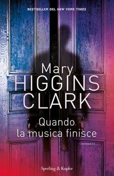 Mary Higgins Clark   Sperling & Kupfer Sognando tra le Righe: QUANDO LA MUSICA FINISCE Mary Higgins Clark Recens...