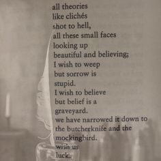 I wish to believe but belief is a graveyard...