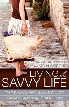 Living The Savvy Life: The Savvy Woman's Guide to Smart Spending and Rich Living Get Rabate