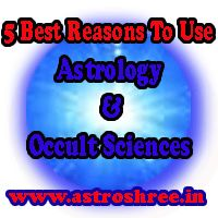 ASTROLOGER, Predictions, Black Magic, Jyotish, Astrology solutions, Horoscope Reading 5 Best Reasons To Use Astrology and Occult Science...