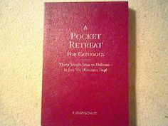 A Pocket Retreat for Catholics: Thirty Steps to Holiness ,F. Maucourant