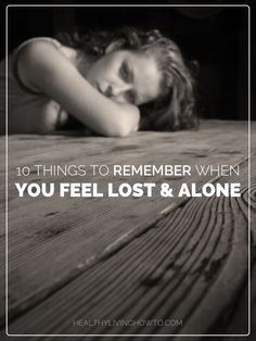 Things To Remember When You Feel Lost & Alone - good, healing thoughts on the process of life