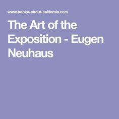 The Art of the Exposition - Eugen Neuhaus