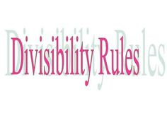 Divisibility Rules Worksheet: 20 items classwork and 10 items for homework.