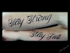 Stay Strong Stay True black matching  forearm words - Tattoos by Nina Gaudin of 12th Avenue Tattoo in Nampa, ID