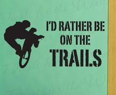 Id Rather be on Trails Mountain Bike Biking by DecalsForTheWall, $27.97