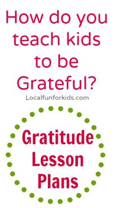 Teaching Kids About Gratitude - Home - Easy, Fun & Free Things to Do With Kids