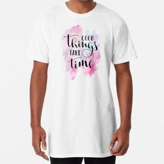 """""""Good Things Take Time Quote"""" by Andy Mako   Redbubble Good Things Take Time, Little Things Quotes, Hand Lettering Quotes, Time Quotes, Chiffon Tops, Classic T Shirts, T Shirts For Women, Mens Tops, Small Things Quotes"""
