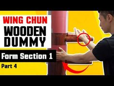 Wing Chun Wooden Dummy Training Form Section 1 - Part 2 - YouTube