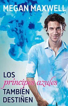 Todos mis mejores libros: Los Príncipes Azules También Destiñen - Megan Maxw...