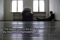 """The biggest room in the world is the room for improvement."" ~ Unknown #inspirational #quotes #learning #growth"