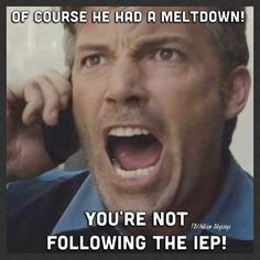 What a parent wants to say to a teacher that refuses to acknowledge a child needs an IEP let alone follow it.