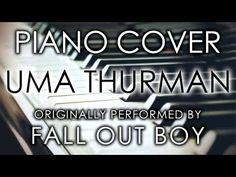 Uma Thurman (Piano Cover) [Tribute to Fall Out Boy] - YouTube