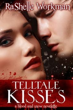 8. TELLTALE KISSES  - SAGA BLOOD AND SNOW, RASHELLE WORKMAN http://bookadictas.blogspot.com/2014/09/saga-blood-and-snow-rashelle-workman.html