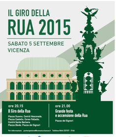 The Rua Parade, DUE TO INCLEMENT WEATHER, IT HAS BEEN POSTPONED TO SATURDAY, SEPTEMBER 12, 2015, in Vicenza; the parade departs from Piazza Duomo at 8:15 p.m. and arrives to Piazza dei Signori where at 9 p.m., where there will be the lighting ceremony of the historical wooden tower, symbol of Vicenza, as well as live music and shows. It will be possible to admire the Rua in Piazza dei Signori through Sept. 27.