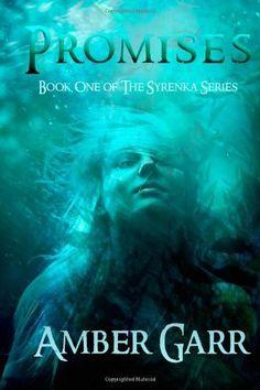 Promises: Book One of The Syrenka Series by Amber Garr, http://www.amazon.com/dp/1468006797/ref=cm_sw_r_pi_dp_SsdRqb1V5VAE2