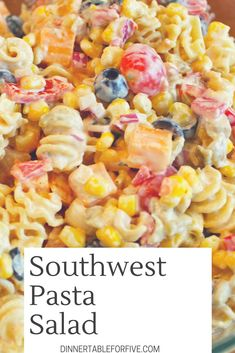 Southwest Pasta Salad Yum - Dinner Table For Five - Pasta salad recipes - Pasta Carbonara, Pasta Dishes, Food Dishes, Side Dishes, Food Food, Dishes Recipes, Side Recipes, Recipes Dinner, Drink Recipes