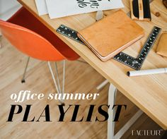 A summer playlist for productivity to rock out to in the office. From FACTEUR PR - public relations, social media, content marketing, digital creative