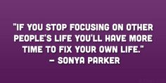 sonya parker quote 25 Famed Nosey People Quotes