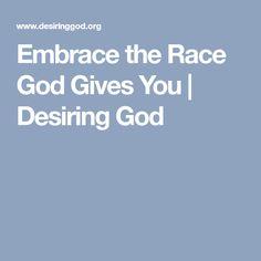 Embrace the Race God Gives You | Desiring God