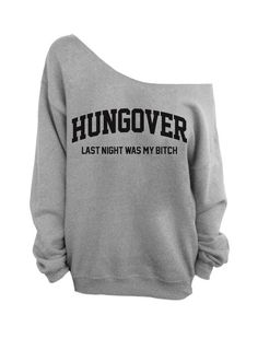 Hungover - Last night was my B*tch - Gray Slouchy Oversized Sweatshirt by DentzDesign on Etsy