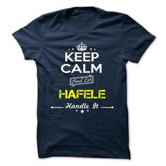 awesome HAFELE - It's a HAFELE Thing, You Wouldn't Understand Tshirt Hoodie