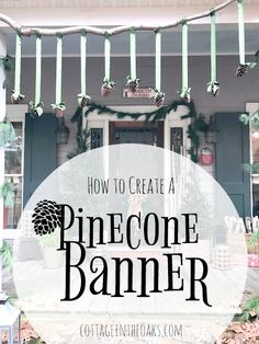 How to create a DIY Pinecone Banner for Christmas and the holiday season!