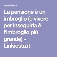 La pensione è un imbroglio (e vivere per inseguirla è l'imbroglio più grande) - Linkiesta.it