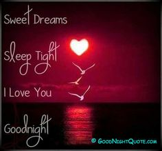 Good Night - I Love You - Sweet Dreams