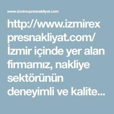 http://www.izmirexpresnakliyat.com/  Izmir i�inde yer alan firmamiz, nakliye sekt�r�n�n deneyimli ve kaliteli hizmet veren firmalari arasinda yer almakta olup, Izmir i�i veya disina evden eve nakliye hizmetlerini uzun yillardir basarili bir sekilde ger�eklestirmektedir.   #izmir #evden #eve #nakliyat  Izmir Evden Eve Nakliyat