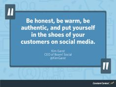Be honest, be warm, be authentic, and put yourself in the shoes of your customers on social media. - social media tip from @Jenn L! Social with Kim Garst