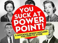 You Suck At PowerPoint! by @jessedee by Jesse Desjardins - @jessedee, via Slideshare