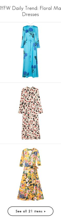 """""""NYFW Daily Trend: Floral Maxi Dresses"""" by polyvore-editorial ❤ liked on Polyvore featuring NYFW, floralmaxidresses, pvnyfw, NYFWFW18, dresses, floral print maxi dress, print maxi dress, blue floral dress, floral maxi dress and floral dresses"""