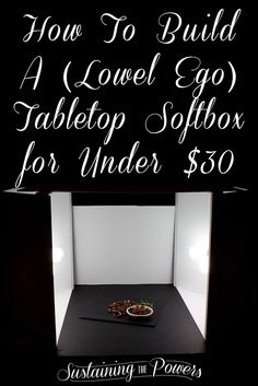 Build A DIY (Lowell Ego) Tabletop Softbox for Under $30!  Great, thorough tutorial with lots of step by step images.