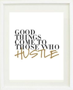 GOOD THINGS COME TO THOSE WHO HUSTLE (white)