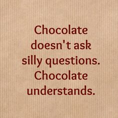 Celebrate National Chocolate Day with the fun chocolate quotes. Chocolate Love Quotes, I Love Chocolate, Chocolate Lovers, Lovers Quotes, Life Quotes, Foodie Quotes, Silly Questions, Saying Sorry, Deep Brown