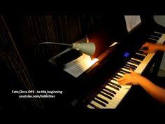 Fate/Zero OP2 - to the beginning (Piano Transcription)