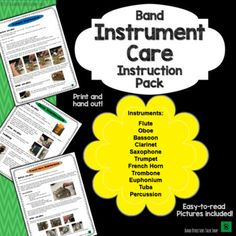 This pack includes maintenance and care instructions for the following band instruments: • Flute • Oboe • Bassoon • Clarinet • Saxophone • Trumpet • French Horn • Trombone • Euphonium • Tuba • Percussion (single page/no pictures) Use this comprehensive instrument care pack as a great reference tool for