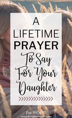 A Lifetime Prayer for My Daughter