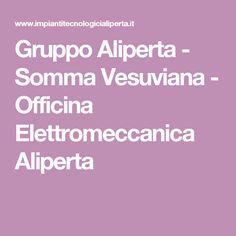Gruppo Aliperta - Somma Vesuviana - Officina Elettromeccanica Aliperta